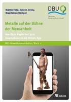 Metalle auf der Bühne der Menschheit. Von Ötzis Kupferbeil zum Smartphone im All Metals Age