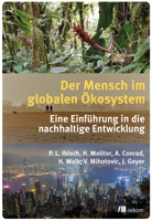 Der Mensch im globalen Ökosystem. Eine Einführung in die nachhaltige Entwicklung