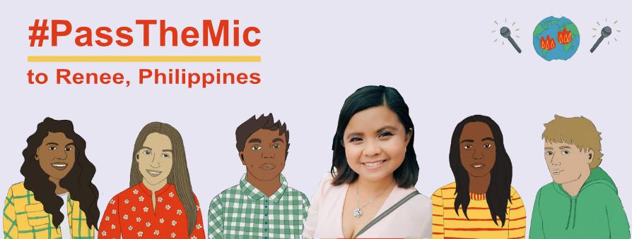 #PasstheMic to Renee, Philippines