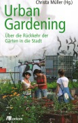 "Buch Tipp: Christa Müller ""Urban Gardening"""